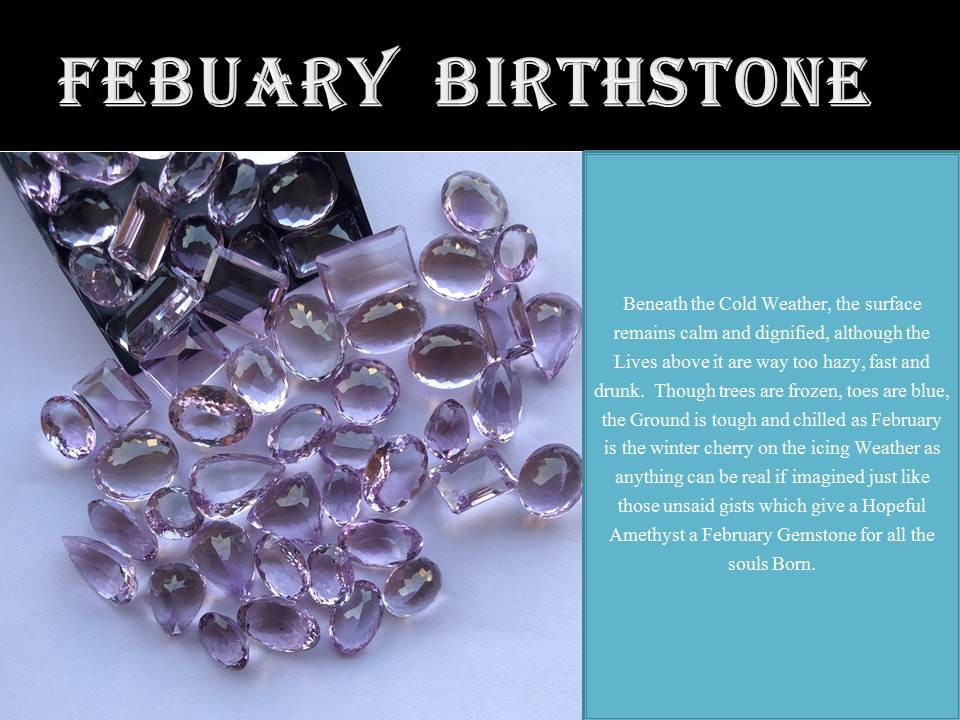 February Birthstone - Every Month has its own Gem!